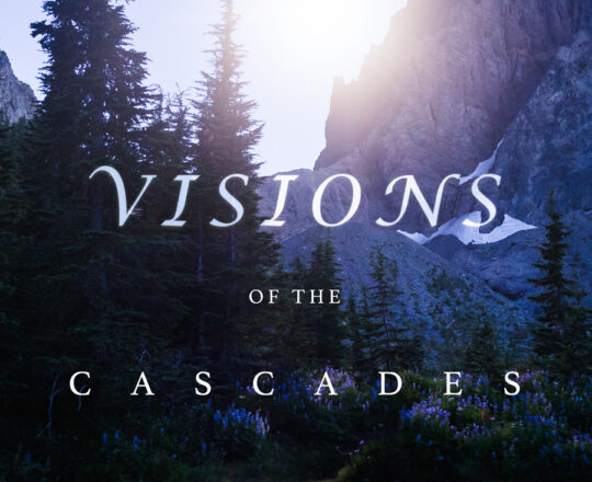Visions of the Cascades